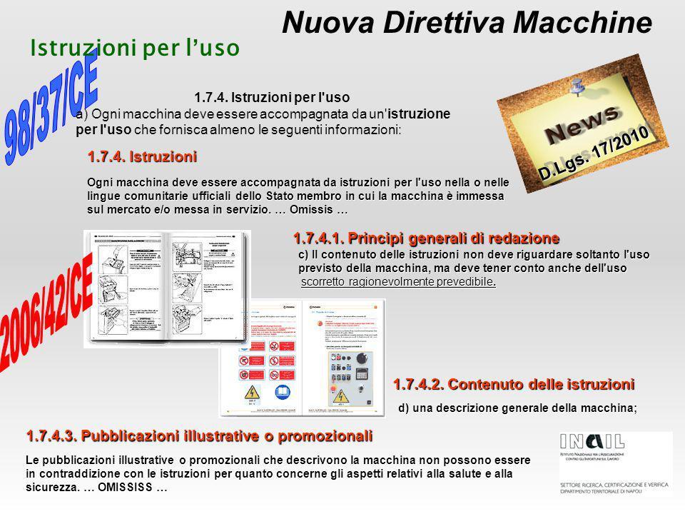 Nuova Direttiva Macchine D.Lgs. 17/2010 Istruzioni per l ' uso 1.7.4. Istruzioni 1.7.4.1. Principi generali di redazione 1.7.4.2. Contenuto delle istr