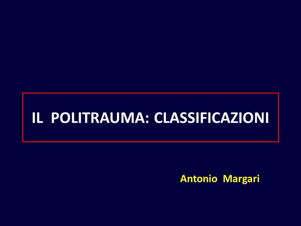 IL POLITRAUMA: CLASSIFICAZIONI Antonio Margari