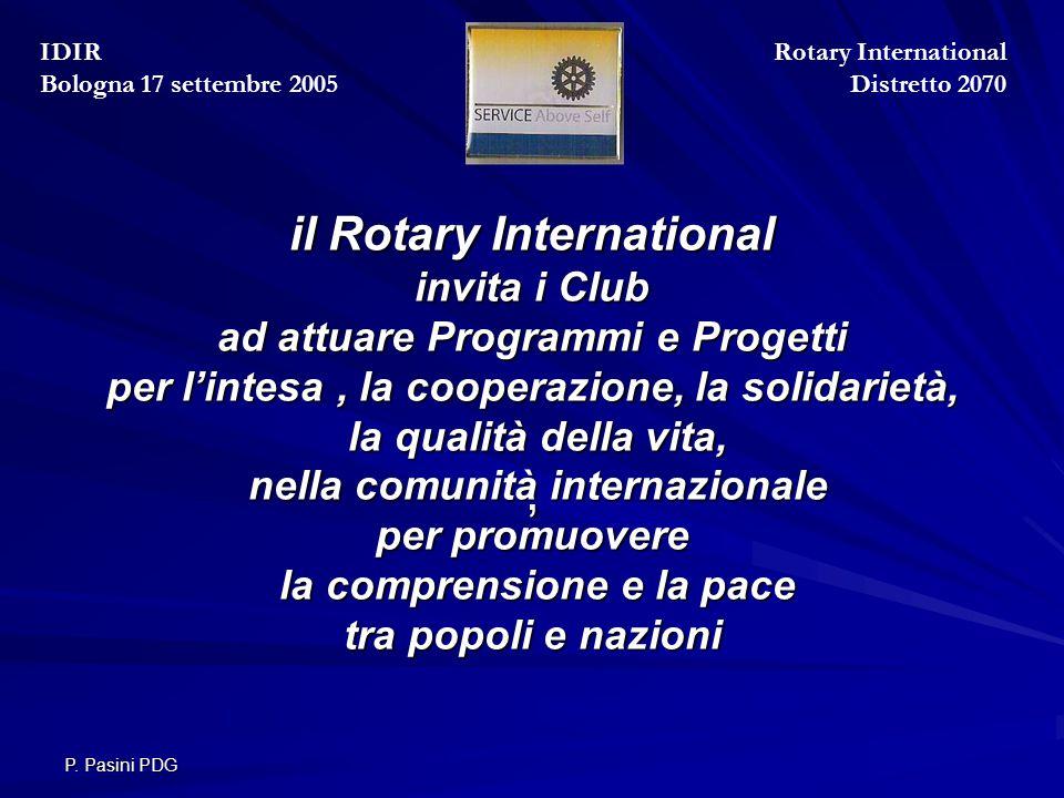 P. Pasini PDG il Rotary International invita i Club ad attuare Programmi e Progetti per l'intesa, la cooperazione, la solidarietà, la qualità della vi