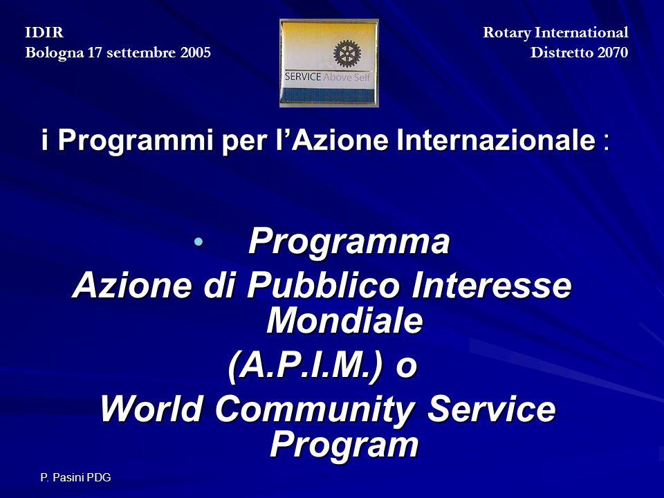 P. Pasini PDG i Programmi per l'Azione Internazionale : Programma Programma Azione di Pubblico Interesse Mondiale (A.P.I.M.) o World Community Service