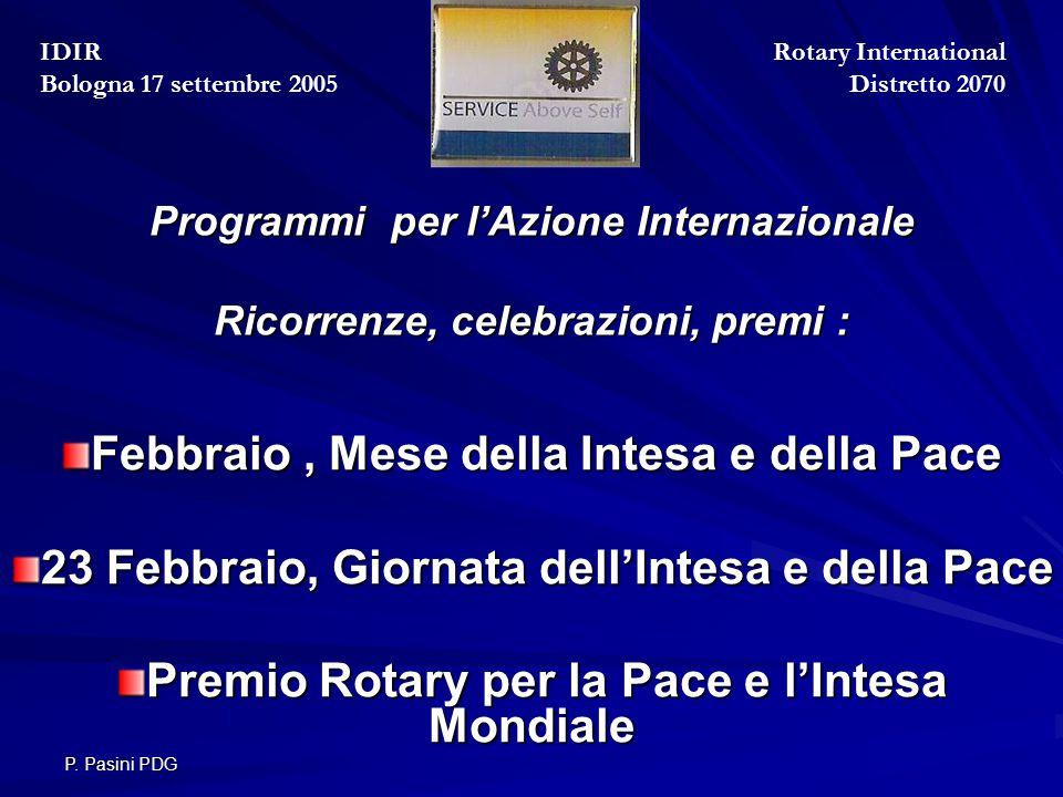P. Pasini PDG Programmi per l'Azione Internazionale Ricorrenze, celebrazioni, premi : Febbraio, Mese della Intesa e della Pace 23 Febbraio, Giornata d