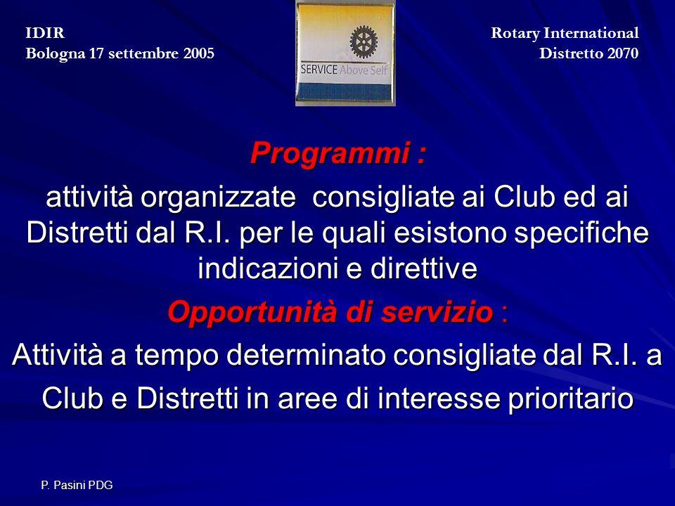 P. Pasini PDG Programmi : attività organizzate consigliate ai Club ed ai Distretti dal R.I.