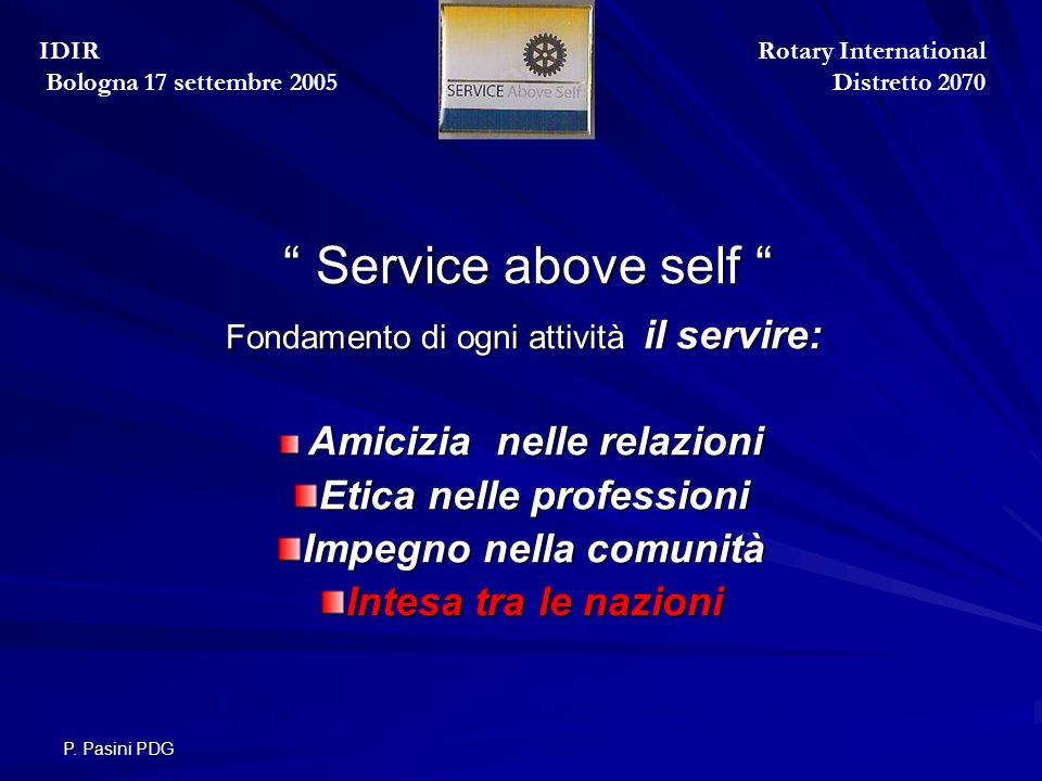 """P. Pasini PDG """" Service above self """" """" Service above self """" Fondamento di ogni attività il servire: Fondamento di ogni attività il servire: Amicizia n"""