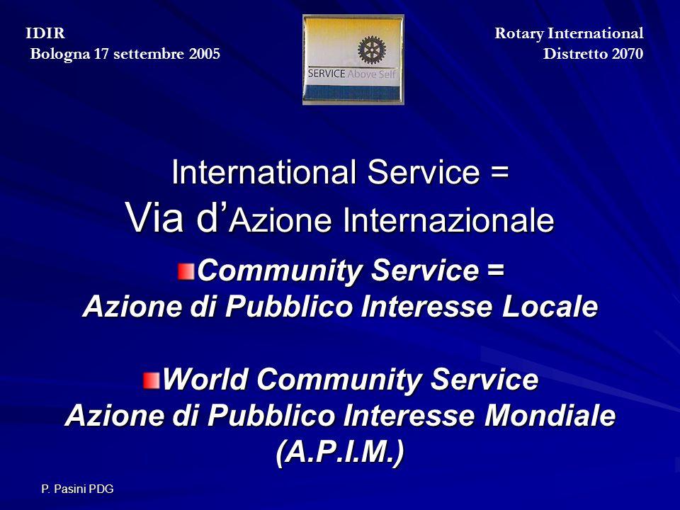 P. Pasini PDG International Service = Via d' Azione Internazionale International Service = Via d' Azione Internazionale Community Service = Azione di