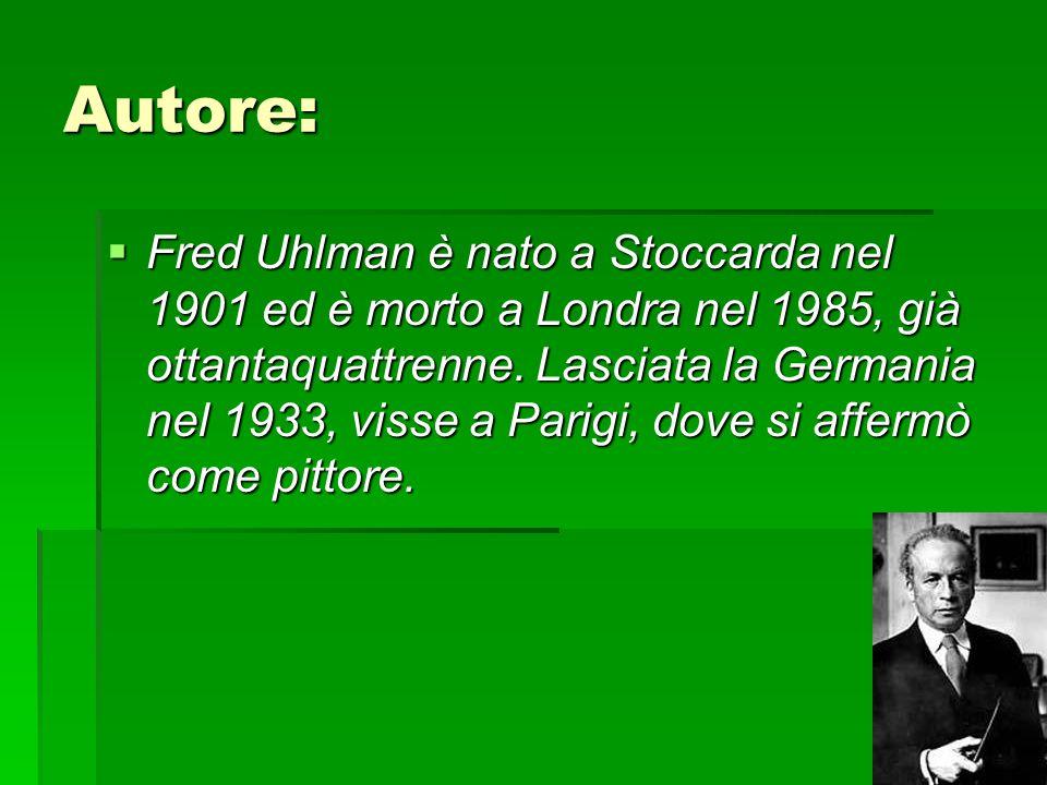 Autore:  Fred Uhlman è nato a Stoccarda nel 1901 ed è morto a Londra nel 1985, già ottantaquattrenne.