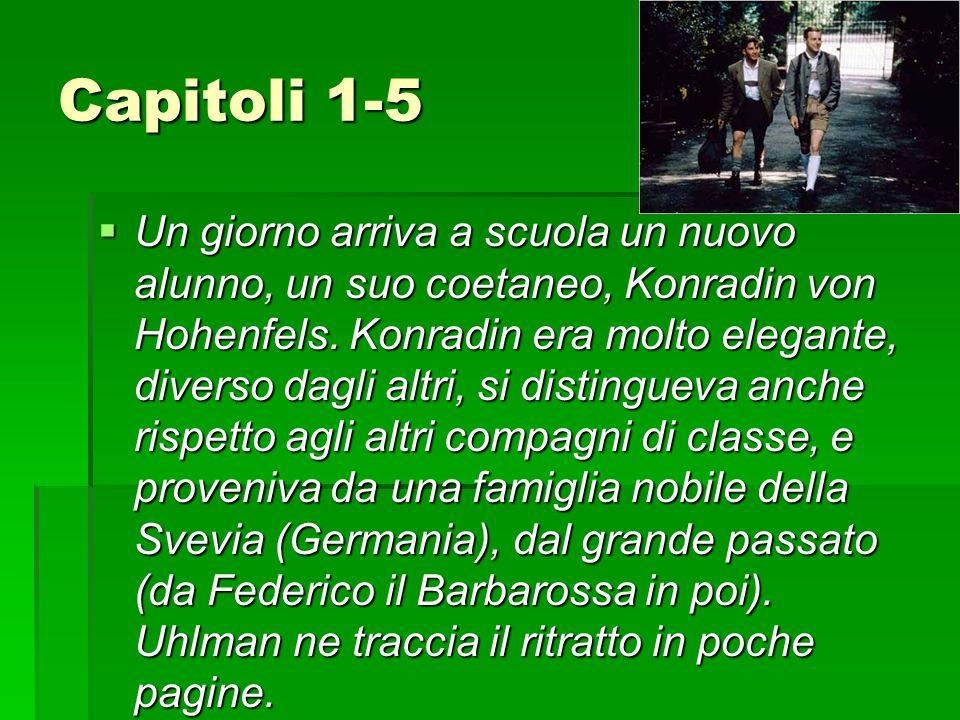 Capitoli 1-5  Un giorno arriva a scuola un nuovo alunno, un suo coetaneo, Konradin von Hohenfels.