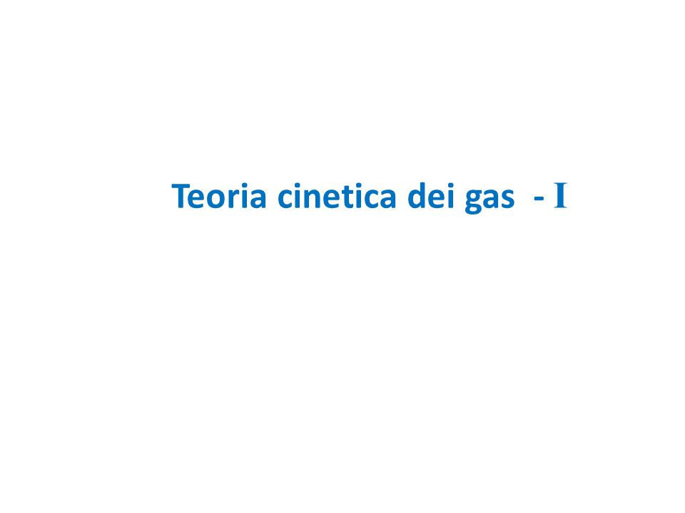 Teoria cinetica dei gas - I