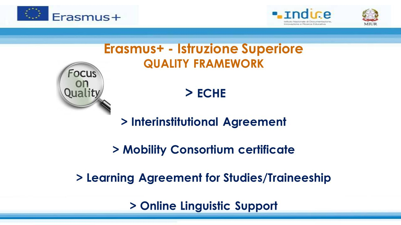Erasmus+ - Istruzione Superiore QUALITY FRAMEWORK > ECHE > Interinstitutional Agreement > Mobility Consortium certificate > Learning Agreement for Stu