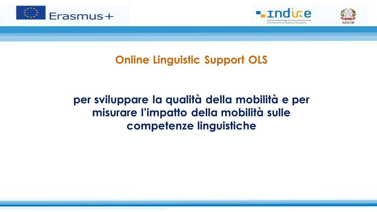 Online Linguistic Support OLS CHI: Beneficiari – Partecipanti – AN AN assegna le licenzeIstituti Istituti assegnano le licenzeStudenti Entro il 31 ottobre Obbligatorio per gli studenti in partenza dal 1 gennaio 2015