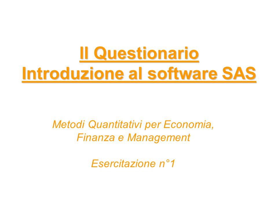 ll Questionario Introduzione al software SAS Metodi Quantitativi per Economia, Finanza e Management Esercitazione n°1