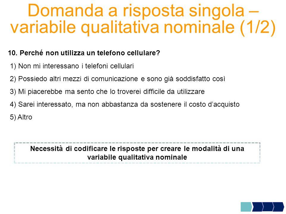 Domanda a risposta singola – variabile qualitativa nominale (1/2) 10.