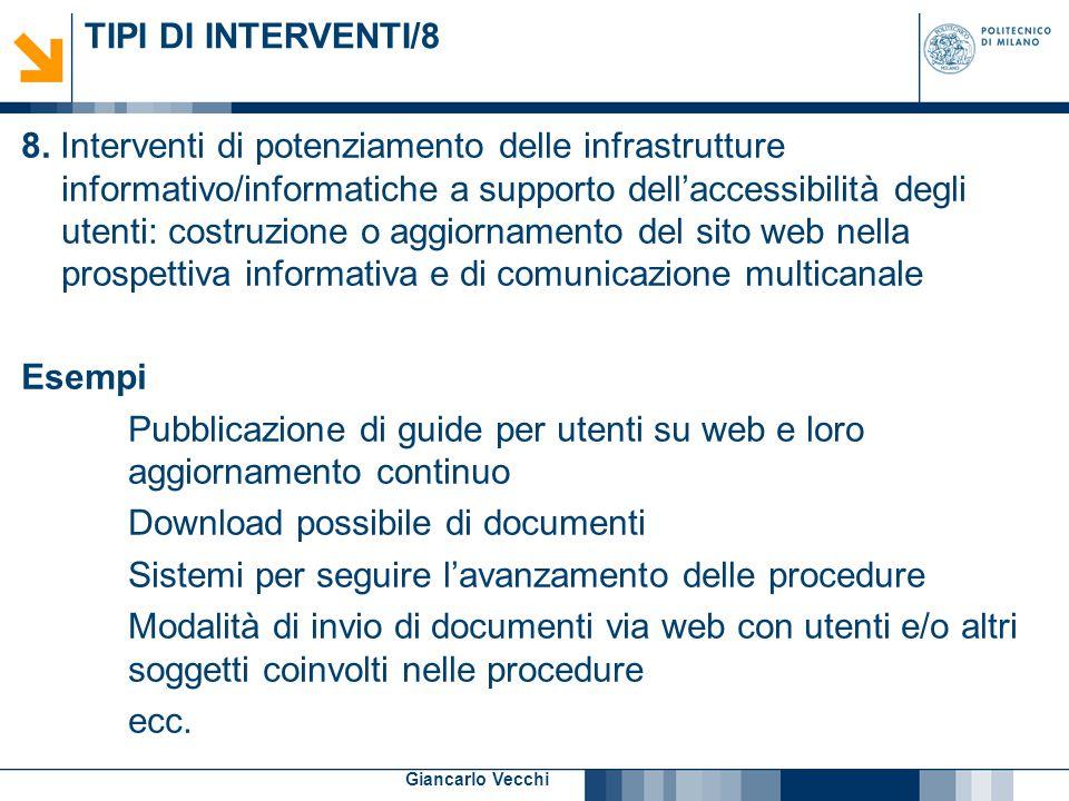 12 Giancarlo Vecchi TIPI DI INTERVENTI/8 8. Interventi di potenziamento delle infrastrutture informativo/informatiche a supporto dell'accessibilità de