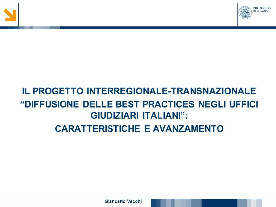 """18 Giancarlo Vecchi IL PROGETTO INTERREGIONALE-TRANSNAZIONALE """"DIFFUSIONE DELLE BEST PRACTICES NEGLI UFFICI GIUDIZIARI ITALIANI"""": CARATTERISTICHE E AV"""