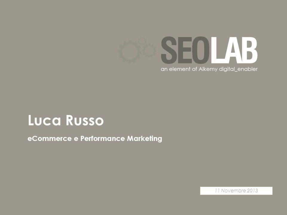 11 Novembre 2013 eCommerce e Performance Marketing Luca Russo