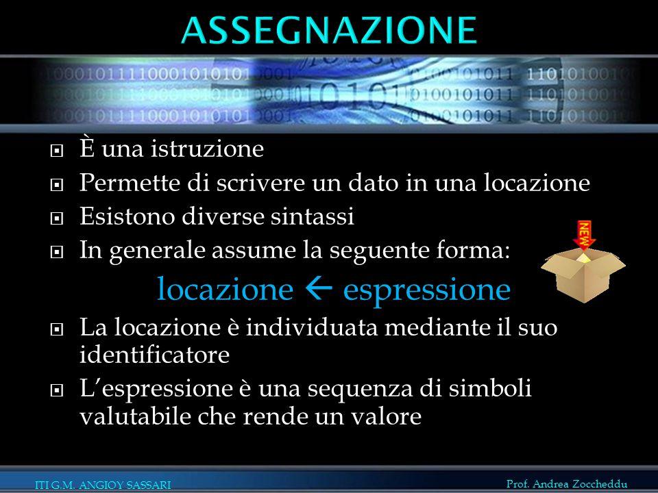 ITI G.M. ANGIOY SASSARI  È una istruzione  Permette di scrivere un dato in una locazione  Esistono diverse sintassi  In generale assume la seguent