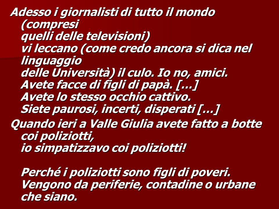 Adesso i giornalisti di tutto il mondo (compresi quelli delle televisioni) vi leccano (come credo ancora si dica nel linguaggio delle Università) il culo.