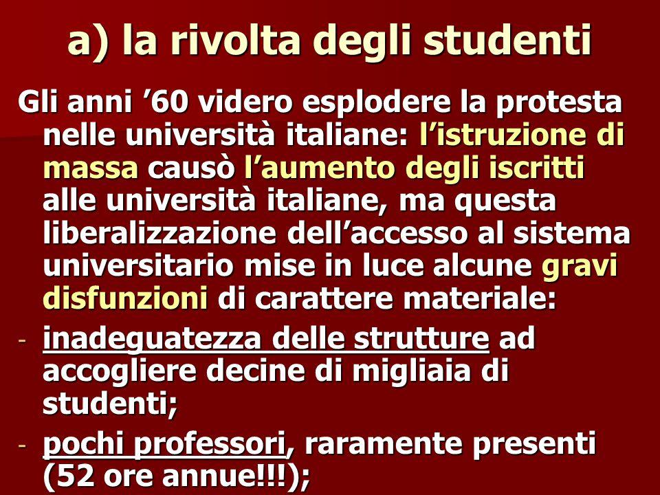 - mancanza totale di contatti tra docenti e studenti; - difficoltà di seguire i corsi per gli studenti-lavoratori; - selezione classista del sistema universitario.