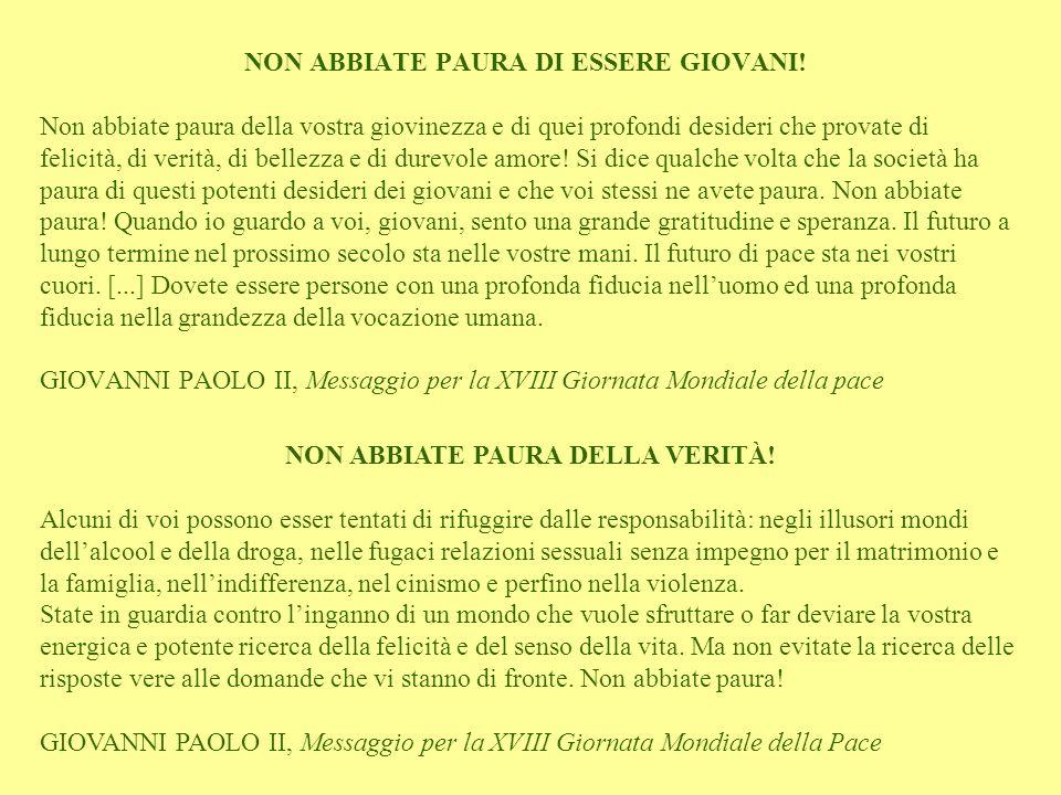 NON ABBIATE PAURA DI ESSERE GIOVANI.
