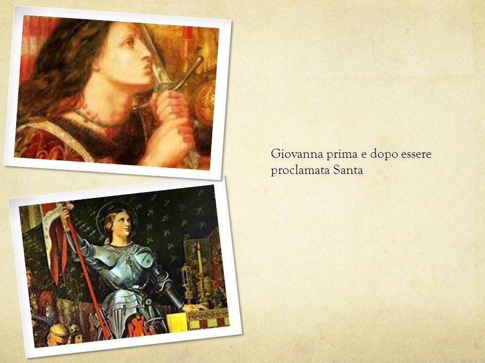 Giovanna prima e dopo essere proclamata Santa