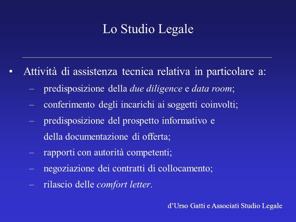 d'Urso Gatti e Associati Studio Legale Lo Studio Legale Attività di assistenza tecnica relativa in particolare a: –predisposizione della due diligence
