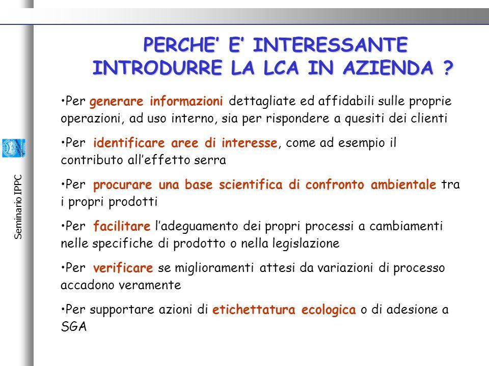 Seminario IPPC PERCHE' E' INTERESSANTE INTRODURRE LA LCA IN AZIENDA .