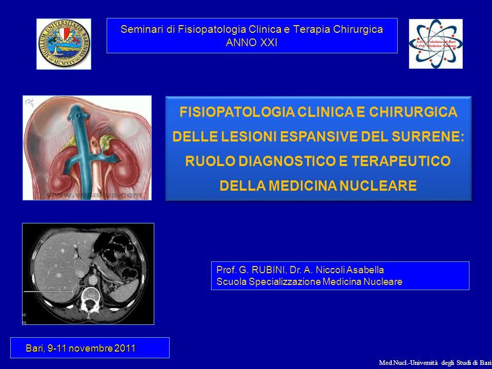 Med.Nucl.-Università degli Studi di Bari TECNICHE DIAGNOSTICHE MEDICO-NUCLEARI In caso di normalità, le ghiandole surrenaliche non sono scintigraficamente evidenziabli.