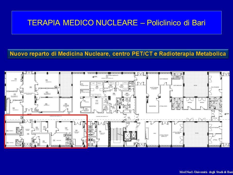 Med.Nucl.-Università degli Studi di Bari TERAPIA MEDICO NUCLEARE – Policlinico di Bari Nuovo reparto di Medicina Nucleare, centro PET/CT e Radioterapi