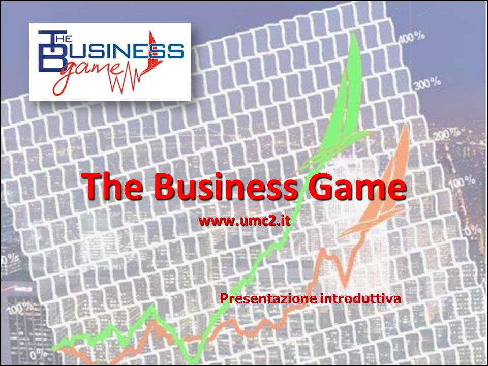 The Business Game www.umc2.it Presentazione introduttiva
