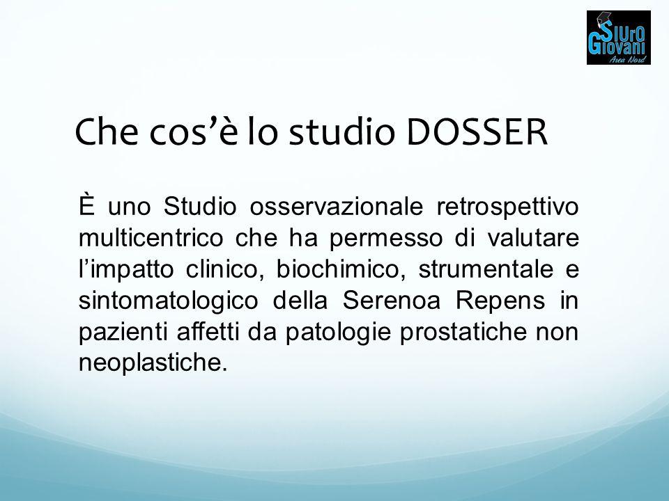 Che cos'è lo studio DOSSER È uno Studio osservazionale retrospettivo multicentrico che ha permesso di valutare l'impatto clinico, biochimico, strument