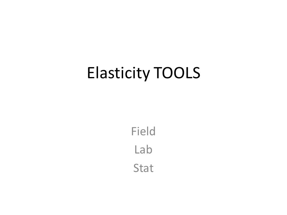 Elasticity TOOLS Field Lab Stat