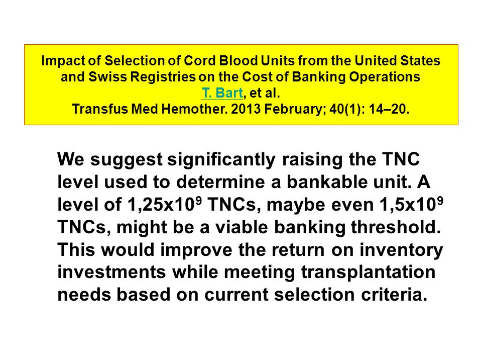 We suggest significantly raising the TNC level used to determine a bankable unit.