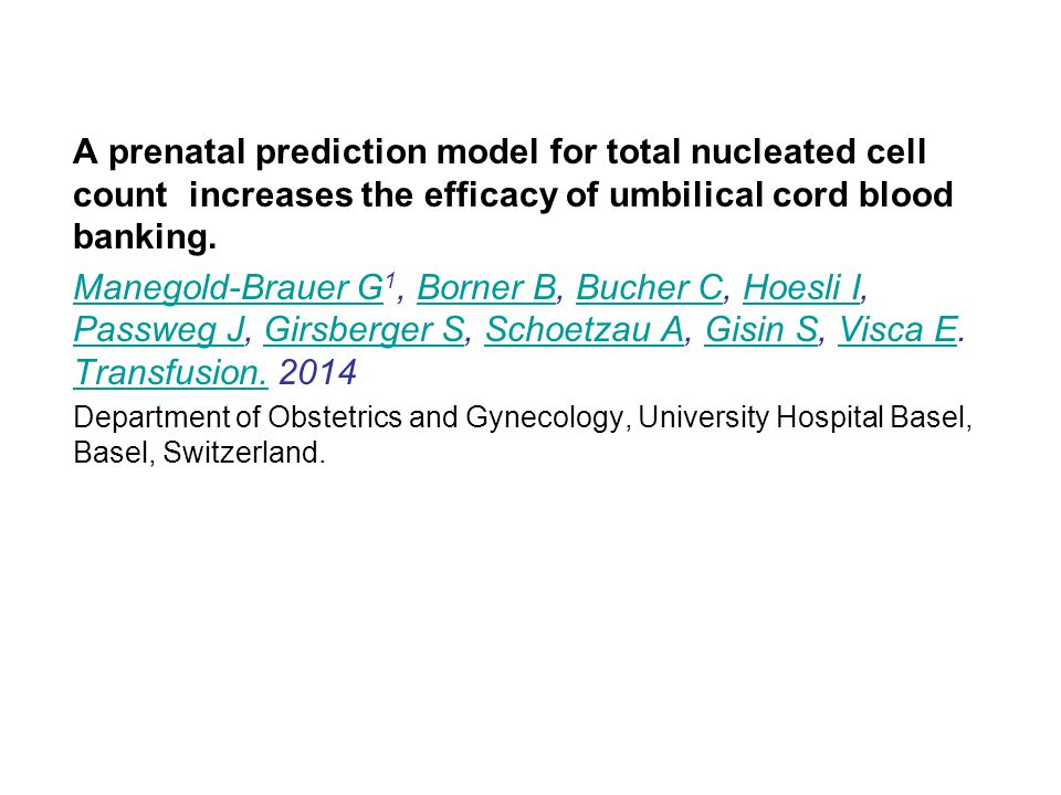A prenatal prediction model for total nucleated cell count increases the efficacy of umbilical cord blood banking.