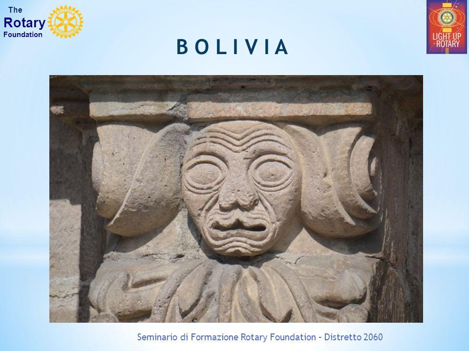 Seminario di Formazione Rotary Foundation – Distretto 2060 The Rotary Foundation B O L I V I A