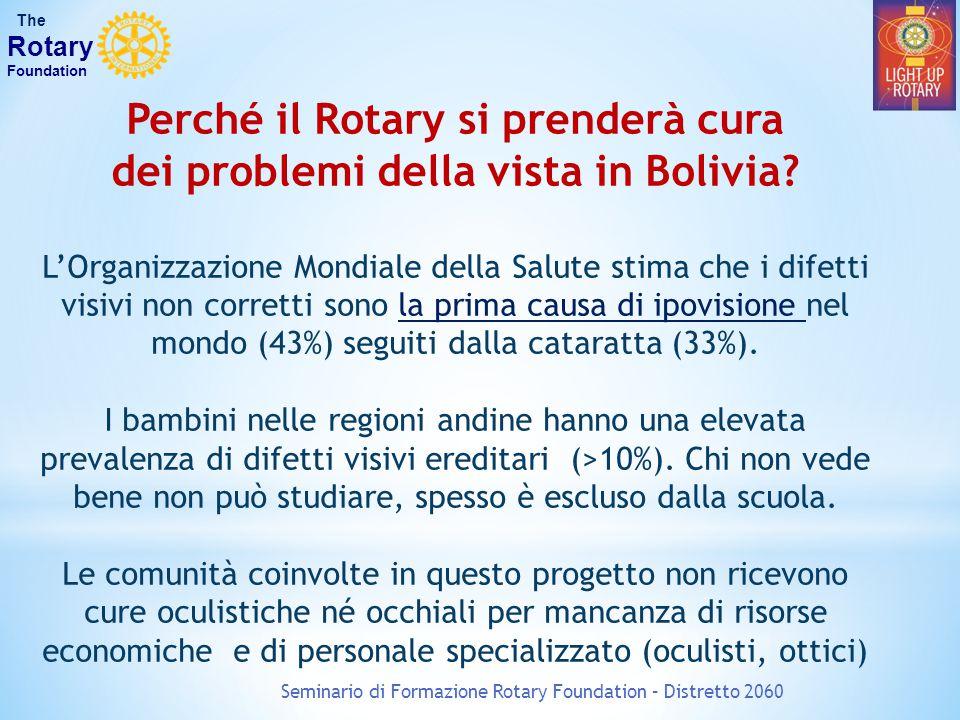 Perché il Rotary si prenderà cura dei problemi della vista in Bolivia? L'Organizzazione Mondiale della Salute stima che i difetti visivi non corretti
