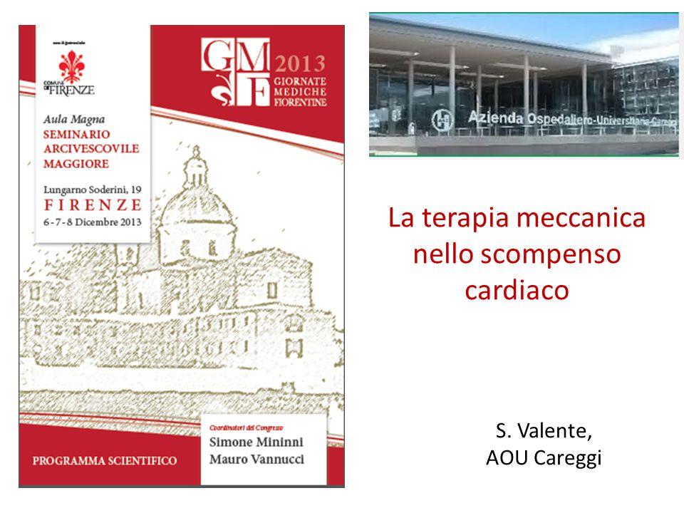La terapia meccanica nello scompenso cardiaco S. Valente, AOU Careggi