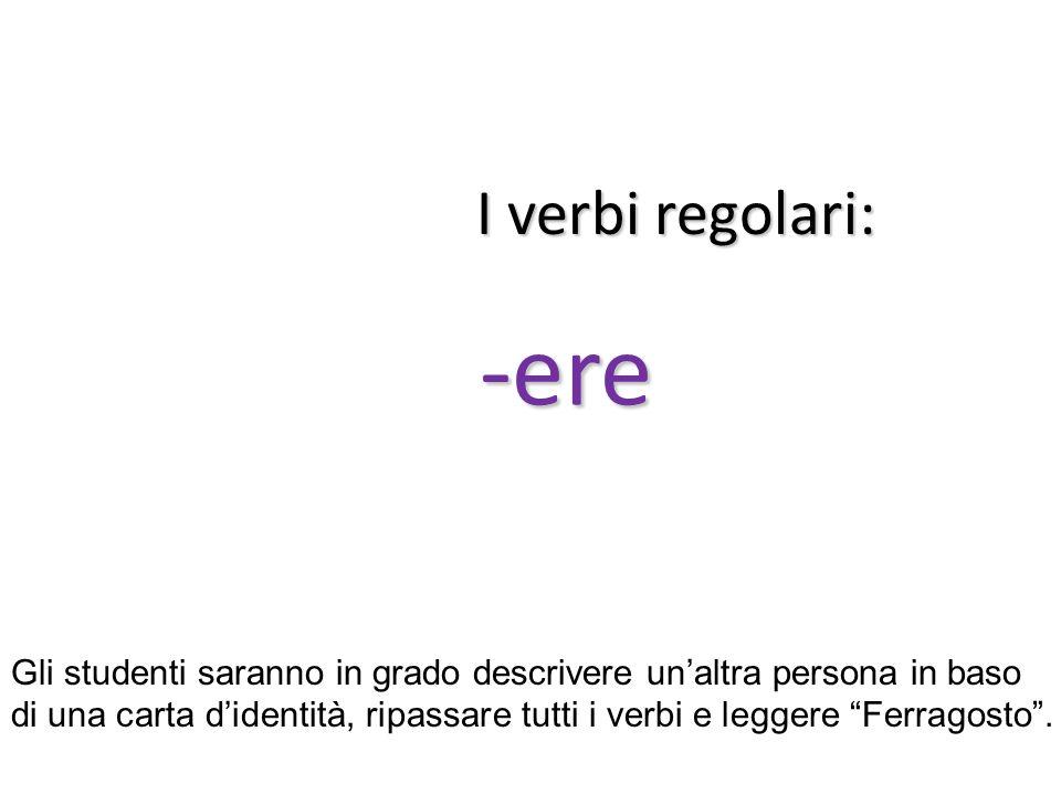 """I verbi regolari: -ere Gli studenti saranno in grado descrivere un'altra persona in baso di una carta d'identità, ripassare tutti i verbi e leggere """"F"""