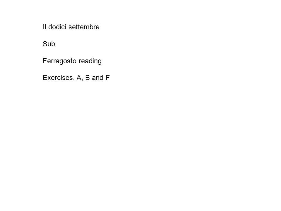 Il dodici settembre Sub Ferragosto reading Exercises, A, B and F
