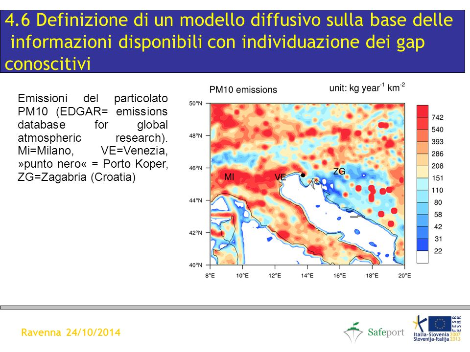 CONCENTRAZIONI MEDIE ANUALI DEL PM10 A 100m DI ALTEZZA (in µg/m3) 4.6 Definizione di un modello diffusivo sulla base delle informazioni disponibili con individuazione dei gap conoscitivi Ravenna 24/10/2014 Emissioni del particolato PM10 (EDGAR= emissions database for global atmospheric research).