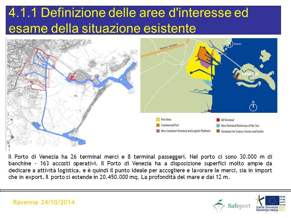 Il Porto di Venezia ha 26 terminal merci e 8 terminal passeggeri.