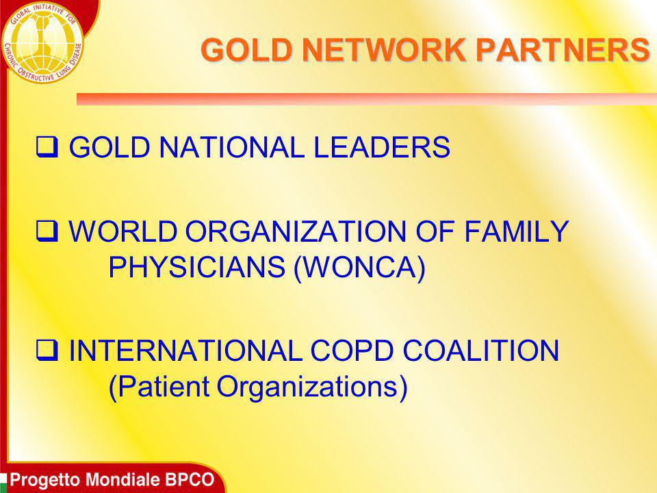 GOLD NETWORK PARTNERS  GOLD NATIONAL LEADERS  WORLD ORGANIZATION OF FAMILY PHYSICIANS (WONCA)  INTERNATIONAL COPD COALITION (Patient Organizations)