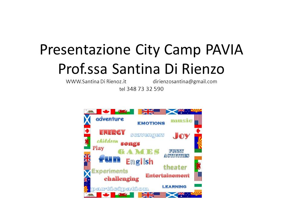 Presentazione City Camp PAVIA Prof.ssa Santina Di Rienzo WWW.Santina Di Rienoz.itdirienzosantina@gmail.com tel 348 73 32 590