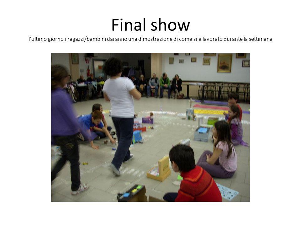 Final show l'ultimo giorno i ragazzi/bambini daranno una dimostrazione di come si è lavorato durante la settimana
