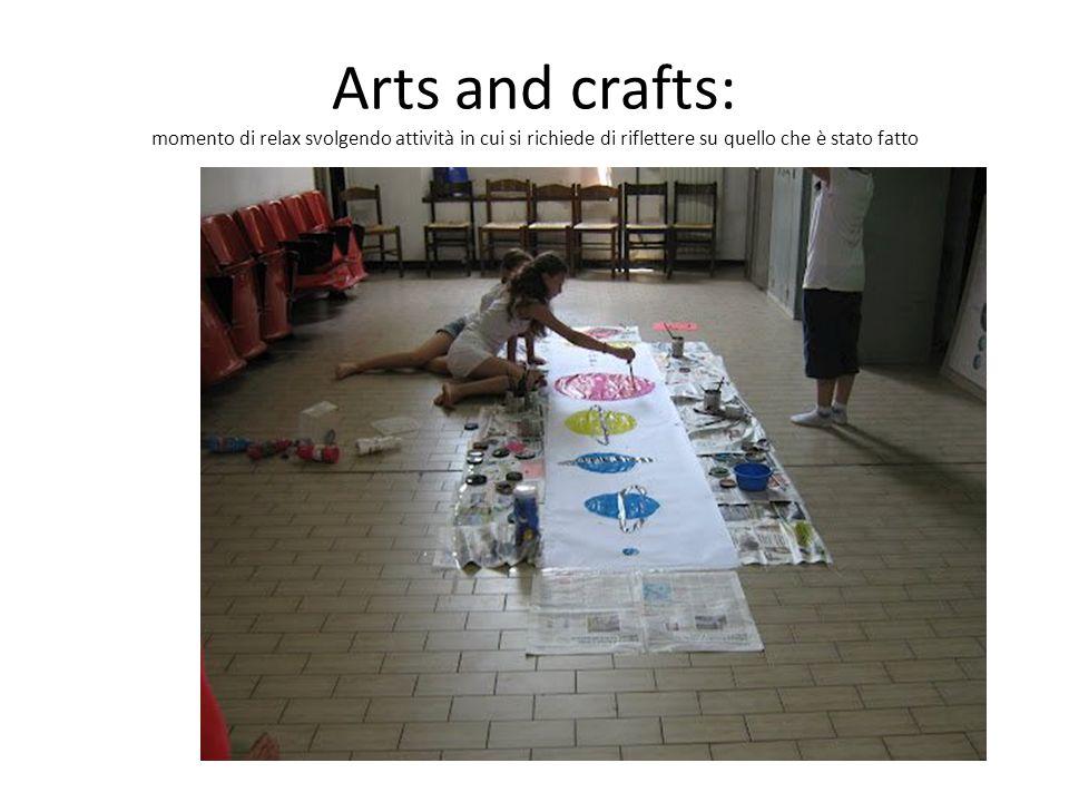 Arts and crafts: momento di relax svolgendo attività in cui si richiede di riflettere su quello che è stato fatto