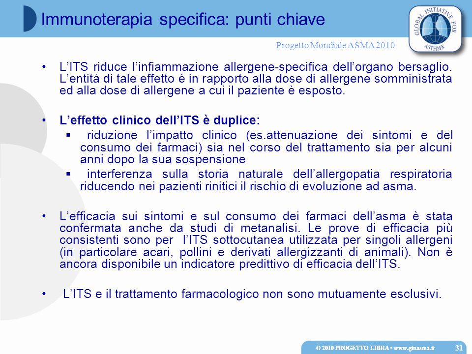 Progetto Mondiale ASMA 2010 © 2010 PROGETTO LIBRA www.ginasma.it L'ITS riduce l'infiammazione allergene-specifica dell'organo bersaglio.