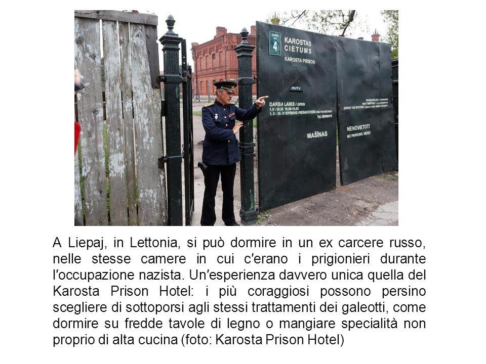A Liepaj, in Lettonia, si può dormire in un ex carcere russo, nelle stesse camere in cui c′erano i prigionieri durante l′occupazione nazista.