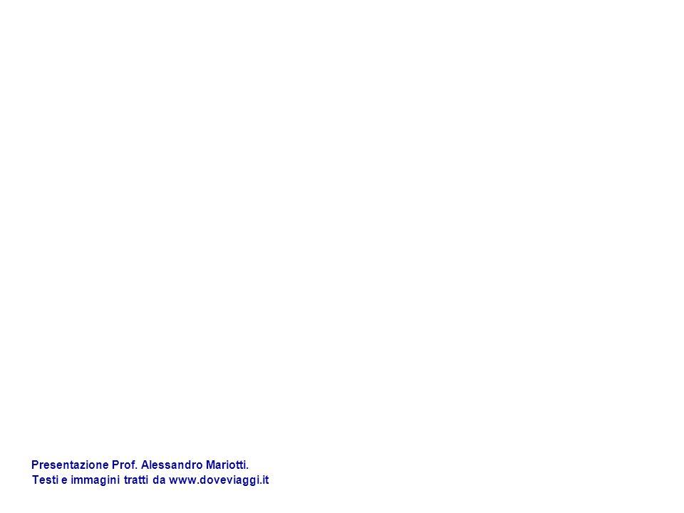 Presentazione Prof. Alessandro Mariotti. Testi e immagini tratti da www.doveviaggi.it