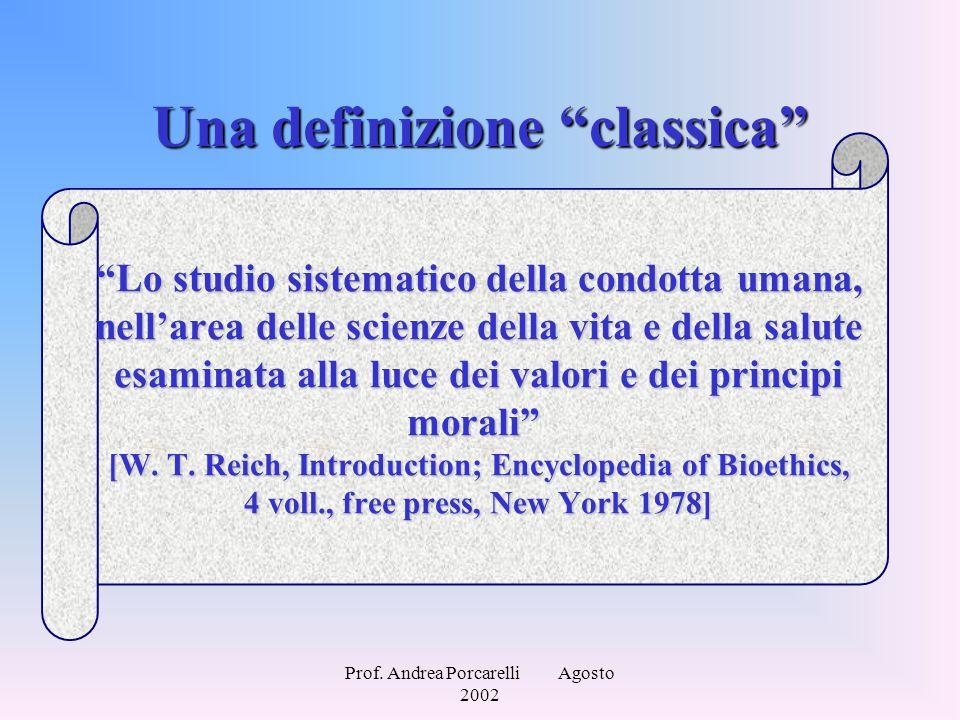 """Prof. Andrea Porcarelli Agosto 2002 Una definizione """"classica"""" """"Lo studio sistematico della condotta umana, nell'area delle scienze della vita e della"""