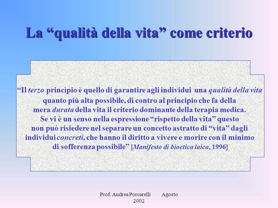 """Prof. Andrea Porcarelli Agosto 2002 La """"qualità della vita"""" come criterio """"Il terzo princìpio è quello di garantire agli individui una qualità della v"""