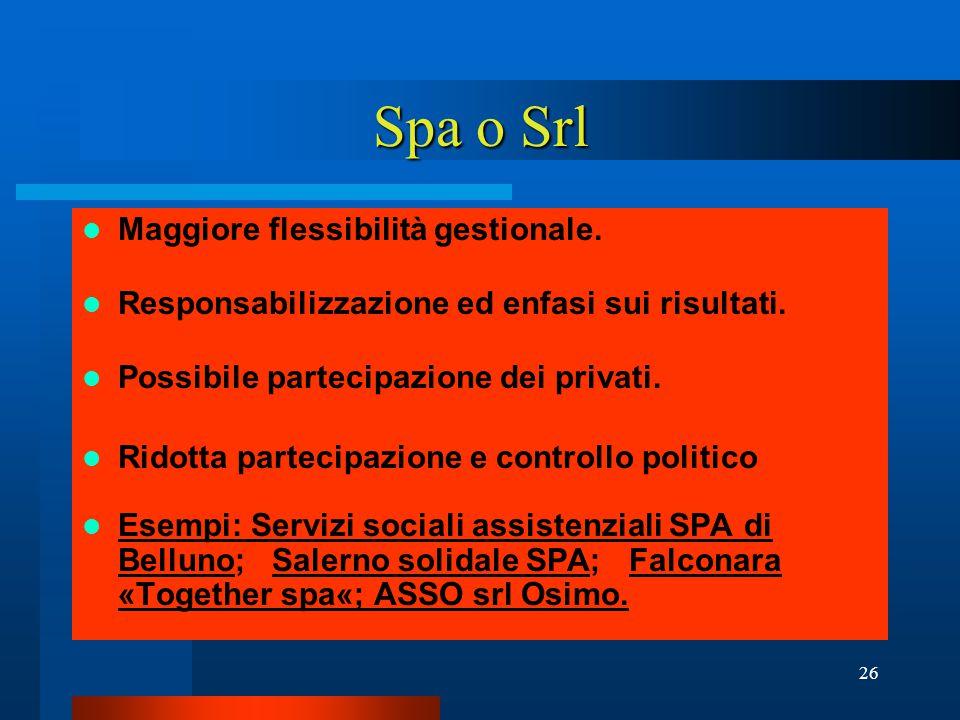 26 Spa o Srl Maggiore flessibilità gestionale. Responsabilizzazione ed enfasi sui risultati.