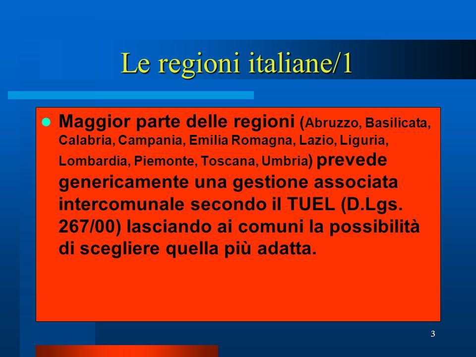 4 Le regioni italiane/2 le preferenze Abruzzo e Campania: preferiscono l'azienda consortile.